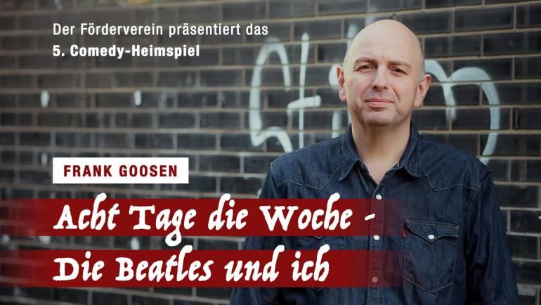 Frank Goosen: Acht Tage die Woche – Die Beatles und ich